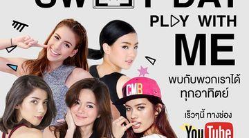 กันตนา เปิดเรียลลิตี้ตามติดชีวิต 5 สาว THE FACE THAILAND ในโปรเจค SWEET DAY PLAY WITH ME