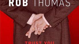 เพลง Trust You ซิงเกิ้ลใหม่จาก Rob Thomas