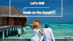 ต้อนรับซัมเมอร์...5 เพลงไทย - สากล สุดชิลล์ที่เกี่ยวกับทะเล