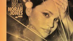 พร้อมให้ดาวน์โหลดวันนี้! Day Breaks อัลบั้มคุณภาพจากหนึ่งเดียวคนนี้ Norah Jones