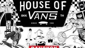 ครั้งแรกของประเทศไทย กับงาน HOUSE OF VANS BKK พร้อมโชว์จาก 3 วงดัง