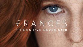 No Matter ซิงเกิ้ลใหม่จาก Frances พร้อมสั่งซื้ออัลบั้ม Things I've Never Said แล้ววันนี้