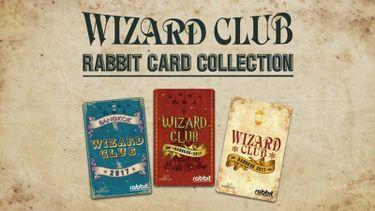 เปิดตัว บัตรแรบบิท สุดเก๋!!  คอลเลคชั่นพิเศษ Wizard Club Rabbit Card