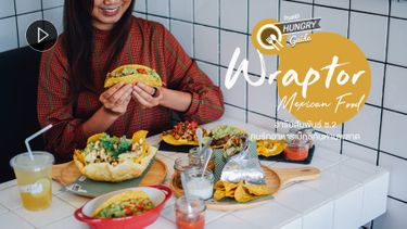 Wraptor อารีย์ ร้านแฮงค์เอาท์ อาหารเม็กซิกัน น่านั่งชิล คนรักเมนู wrap ต้องมาลอง