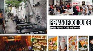 Penang Food Guide เที่ยวปีนังฉบับตะลุยกิน แวะบาร์ลับน่านั่ง