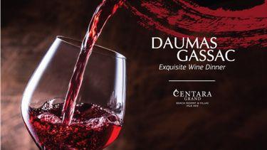 """ค่ำคืนอัศจรรย์แห่งรสชาติ """"เดอมาส์ กัสซาค ไวน์ ดินเนอร์"""" ณ โรงแรมเซ็นทาราแกรนด์บีชรีสอร์ทและวิลลา หัวหิน"""