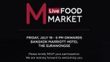 เทศกาลอาหาร MLive Food Market ครั้งที่ 2 ของแมริออท ปลุกสีสันสตรีทฟู้ดกรุงเทพฯ