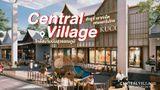 ขาช้อปต้องกรี้ด Central Village ลักชูรี่ เอาท์เล็ต แห่งแรกในไทย ใกล้สนามบินสุวรรณภูมิ เปิดแล้ว 31 สิงหาคมนี้