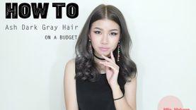How to 3 วิธีทำผมสีเทา Ash Grey ให้สวยเป๊ะ ในราคาหลักร้อย! (มีคลิป)