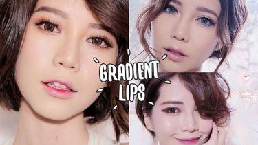 ทาปากไล่สี (Gradient) ให้ได้ 3 ลุค 3 สไตล์ สวยหวานก็ได้ จะสวยแพงหรือสวยเฉี่ยวก็ดี! (มีคลิป)