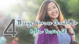 4 สิ่งที่ผู้หญิงควรทำก่อนอายุ 30 .. ชีวิตเราใช้ให้คุ้ม