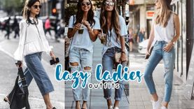 Lazy Day Outfits! รวมทริคแต่งตัวชิลล์ๆ สบายๆ แต่สวยได้ในวันขี้เกียจ!