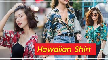 Hawaiian Shirt เสื้อฮาวาย ไอเท็มซัมเมอร์ เพิ่มลุคสาวฮิปสเตอร์ สวยเซอร์มีสไตล์!