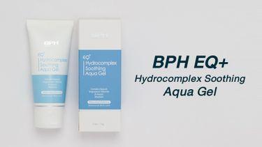 อ่อนโยนขั้นสุด! BPH EQ+ Hydrocomplex Soothing Aqua Gel มอยซ์เจอไรเซอร์ผสานคุณค่าจากธรรมชาติ