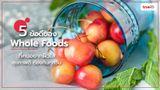เผย! 5 ข้อดีของ Whole foods ที่คนอยากผิวใส สุขภาพดีต้องกินทุกวัน